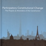 Xenophon Contiades and Alkmene Fotiadou (eds), Participatory Constitutional Change - The people as Amenders of the Constitution